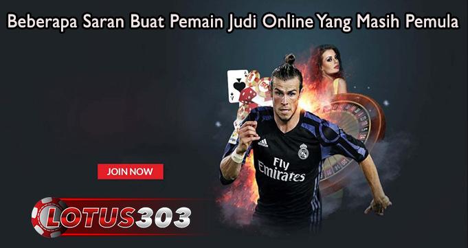 Beberapa Saran Buat Pemain Judi Online Yang Masih Pemula