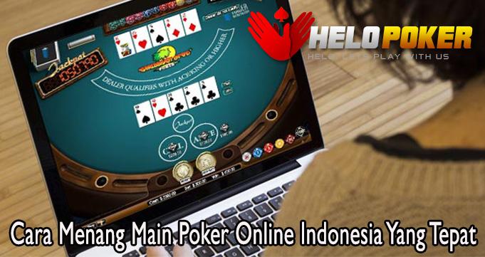 Cara Menang Main Poker Online Indonesia Yang Tepat
