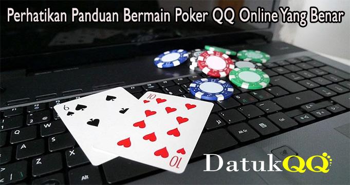 Perhatikan Panduan Bermain Poker QQ Online Yang Benar
